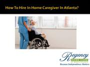 How to hire in home Caregiver in Atlanta?