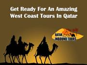 Get Ready For An Amazing West Coast Tours In Qatar