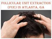 FOLLICULAR UNIT EXTRACTION (FUE) IN ATLANTA