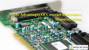 The Advantages Of Contract Electronics Manufacturing