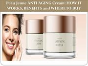 Peau Jeune ANTI AGING Cream: HOW IT WORKS, BENEFITS and WHERE TO BUY