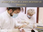 PURPLE DENTAL CARE DENTIST IN BRISTOL