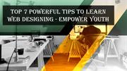 Top 7 Powerful Tips to Learn Web Designing  Empower Youth