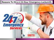 Reasons To Hire A 24-Hour Emergency Locksmith