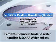Complete Beginners Guide to Wafer Handling & SCARA Wafer Robots
