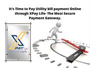 It's Time to Pay Utility bill payment Online through XPay Life- The Mo