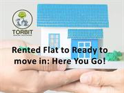 Rented Flat to Ready to move in: Here You Go! - Torbit Consulting