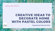 Creative Ideas to Decorate Home With Pastel Colors