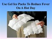Use Gel Ice Packs To Reduce Fever On A Hot Day