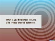 What is Load Balancer in AWS and  Types of Load Balancers