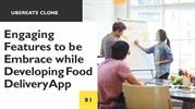 Engaging Features to be Embrace while Developing Food Delivery App