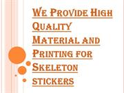 High Quality Material and Printing for Skeleton Stickers