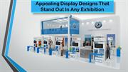 Appealing Display Designs That Stand Out In Any Exhibition