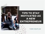 Freddie Andalaft Joost: Tips  to Stay Motivated as Entrepreneur