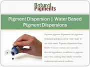 Pigment Dispersion | Water Based Pigment Dispersions