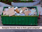 Dumpster Rentals - How to find a good company