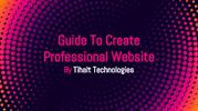 Guides To Create Professional Website - Tihalt
