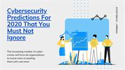 Cybersecurity Predictions For 2020 That You Must Not Ignore