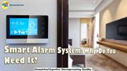Smart Alarm System: Why Do You Need It?
