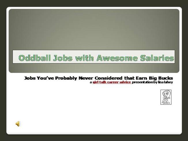 Oddball jobs with awesome salaries authorstream malvernweather Images