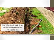 COST EFFECTIVE FRENCH DRAIN INSTALLATION SERVICES IN CHARLOTTE NC