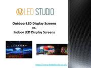 Outdoor LED Display Screens different from Indoor LED Display Screens