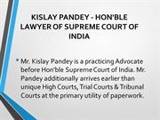 KISLAY PANDEY - HON'BLE LAWYER OF SUPREME COURT OF INDIA