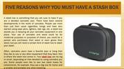 Five reasons why you must have a Stash Box