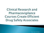 Clinical Research and Pharmacovigilance Courses create Efficient Drug