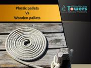 Plastic Pallets Vs Wooden Pallets