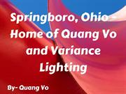 Springboro Ohio - Home of Quang Vo and Variance Lighting