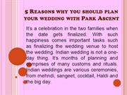 5 Reasons why you should plan your wedding with Park Ascent