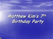 Matthew Kim's 7th birthday party
