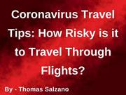 Coronavirus Travel Tips - How Risky is it to Travel Through Flights