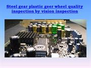 Steel gear plastic geer wheel quality inspection by vision inspection