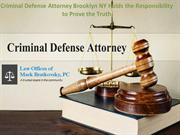 Criminal Defense Attorney Brooklyn NY Holds the Responsibility to Prov