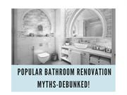 Popular Bathroom Renovation Myths-DEBUNKED!
