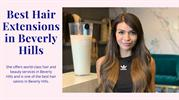 Best Hair Extensions in Beverly Hills | Extensions Beverly Hills