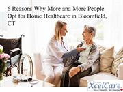 6 Reasons Why More and More People Opt for Home Healthcare in Bloomfie
