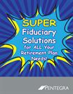 Super Fiduciary Solutions for Your Retirement Plan Needs