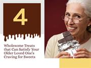 treats that can satisfy your elder loved ones craving for sweet