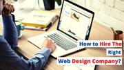 How to Hire The Right Web Design Company