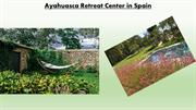 Ayahuasca Retreats Spain, Europe