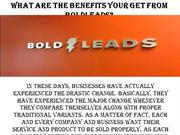 What are the benefits your get from Boldleads?