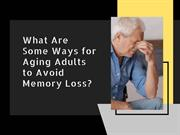 What Are Some Ways for Aging Adults to Avoid Memory Loss