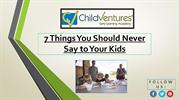 7 Things Parents Should Never Say to their Child
