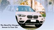The Need for Oxygen Sensor in Your Car