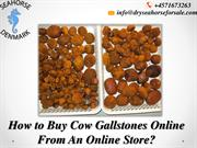 Trustworthy Online Store to Obtain High-Quality Cow Gallstones