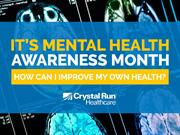 It's Mental Health Awareness Month: How can I improve my own health?