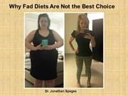 Dr. Jonathan Spages - Why Fad Diets Are Not the Best Choice